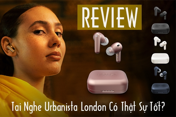 Review Đánh Giá Tai Nghe Bluetooth London Có Thật Sự Tốt?